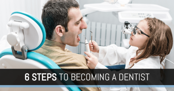 "Little girl practicing dentistry with the text: ""Six Steps to Becoming a Dentist"""